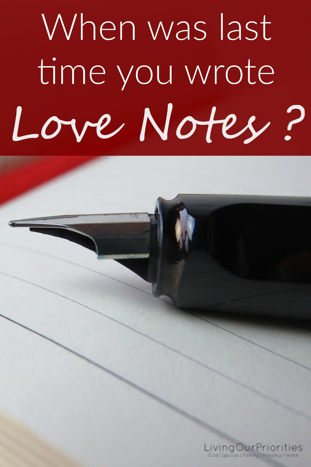 When was the last time you wrote a love note?