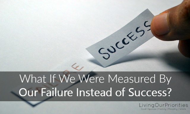 What if we were measured by our failure instead of our success? Will that make us comfortable with failing?