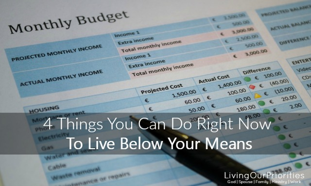 4 Things You Can Do Right Now To Live Below Your Means