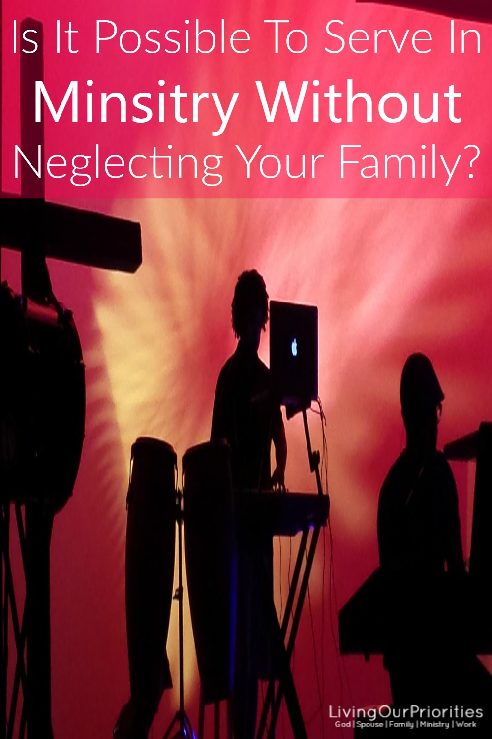 Is it possible to serve in ministry without neglecting your family? This may sound like a ridiculous question but one worth answering.