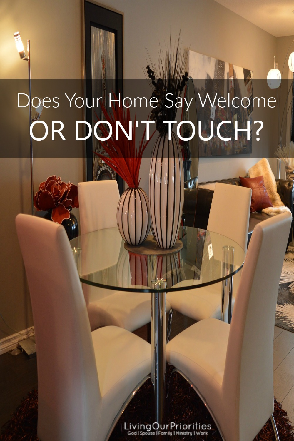 Have you created a home for family and friends to gather, play games, and create memories; or have you staged a house with fancy furniture and décor that says don't touch?