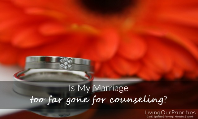 If you feel like your marriage is too far gone for counseling, ask yourself these 3 questions...