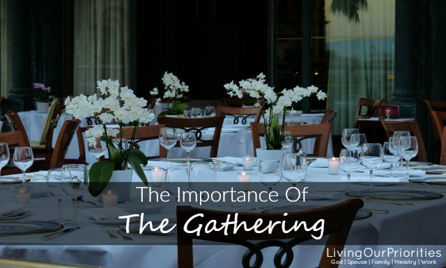 Be intentional in your gathering with friends and family.