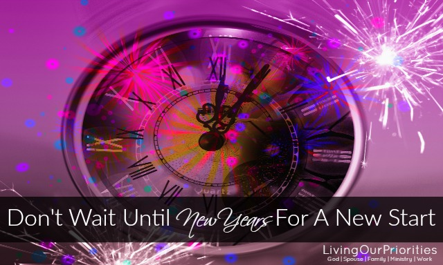 We don't have to wait until the New Year to start over. God's mercies are new every morning.