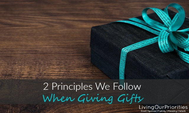 2 Principles We Follow When Giving Gifts