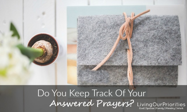 Do You Keep Track Of Your Answered Prayers?