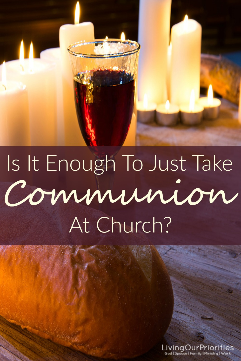 is it enough just to take communion at church? -