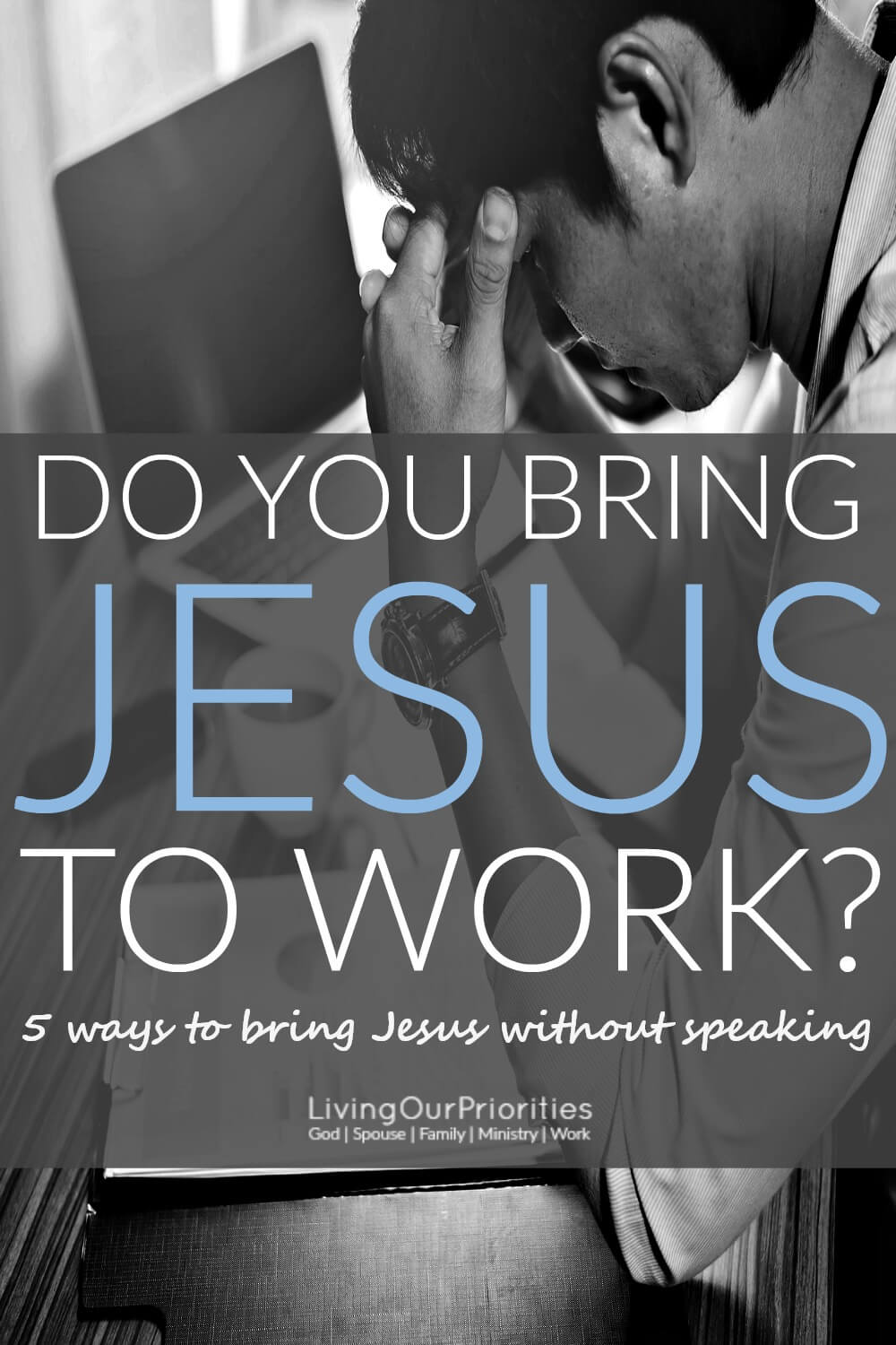 How often do we go to work without considering the impact we can make? If you're a follower of Jesus Christ, there's so much more to just going to work. Here are 5 ways to bring Jesus to work without speaking a word.