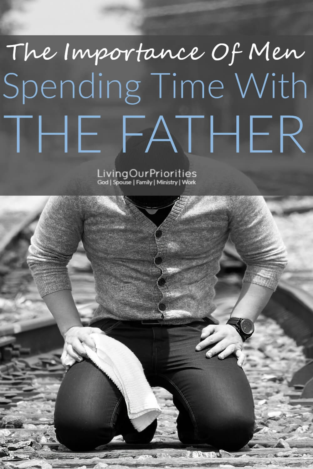 To effectively lead in the different roles were in as men, we need to make spending time with The Father a priority.