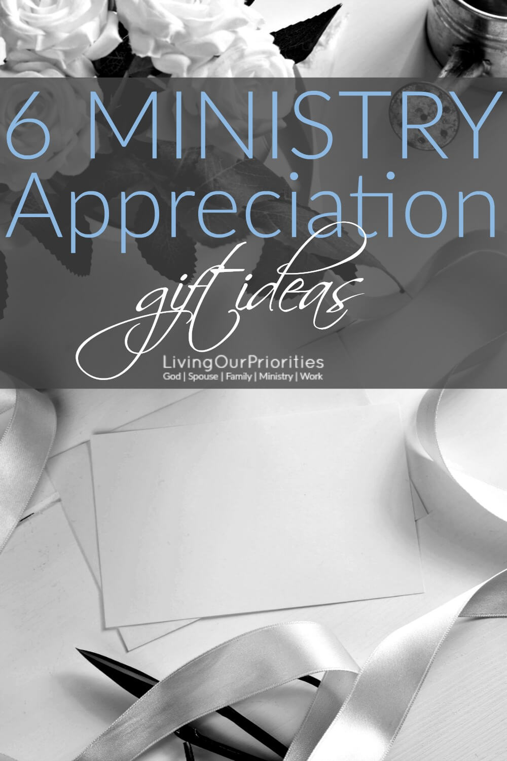 Want to honor those in ministry? Here are 6 ministry appreciation gift ideas! #ministryappreciation #livingourpriorities