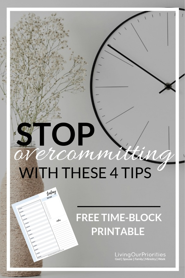 Take back your time and avoid overcommitting yourself or your family. These 4 ways will help you live a balanced life so that you can actually do more.#timemanagement #freeprintable #livingourpriorities