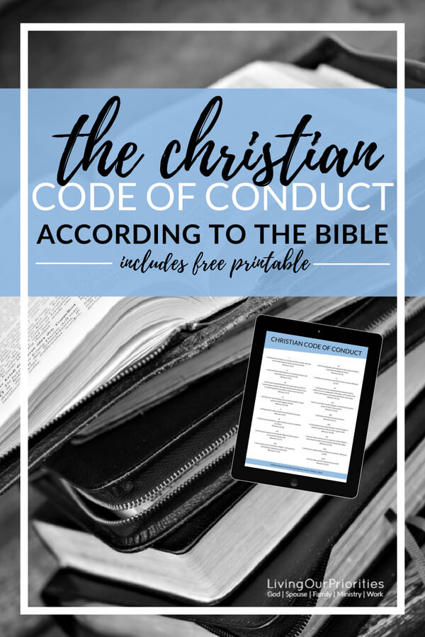 What would our world look like if everyone who called themselves a follower of Jesus Christ lived by a Christian code of conduct? #ChristianCodeofConduct #codeofconduct #Jesus #God #FreePrintable #Livingourpriorities