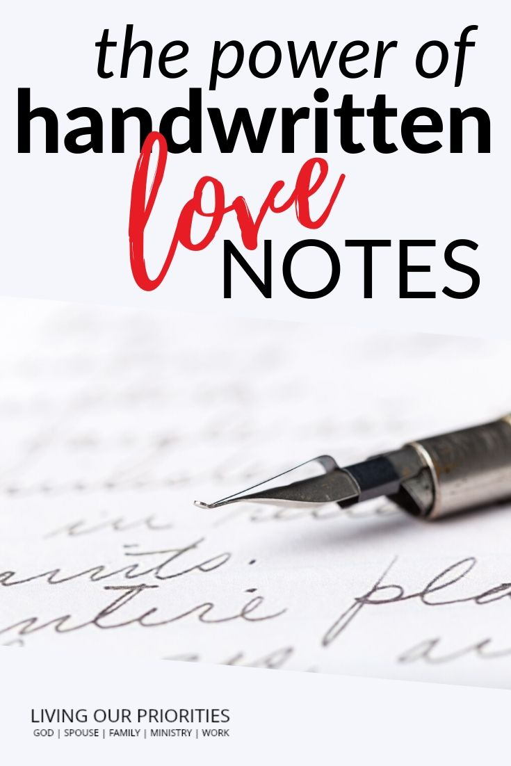 Discover the power of handwritten love notes. #lovenotes #livingourpriorities