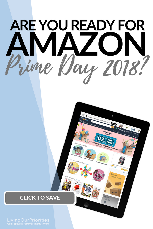Are you ready for Amazon Prime Day 2018? Find the best deals to help you make time for what matters most. #AmazonPrimeDay2018 #AmazonPrimeDay #Deals #Savings #FinancialTips #Money #Priorities #LivingOurPriorities