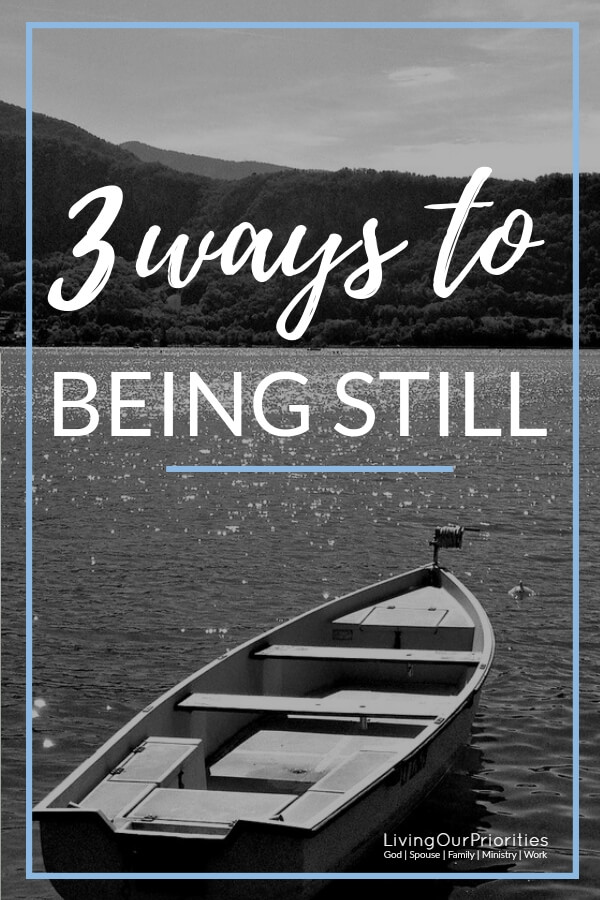 Being still in the Lord does not mean we do nothing. Rather we must be still in the doing. #beingstill #bestill #god #livingourpriorities