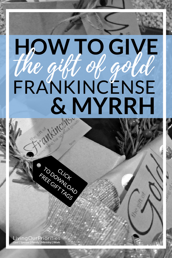 The wise men brought gifts that were purposeful and intentional to Christ. We too can give gold, frankincense and myrrh Christmas gifts. Click to learn how. #christmasgifts #frankincense #myrrh #gold #gifts #christmas #livingourpriorities