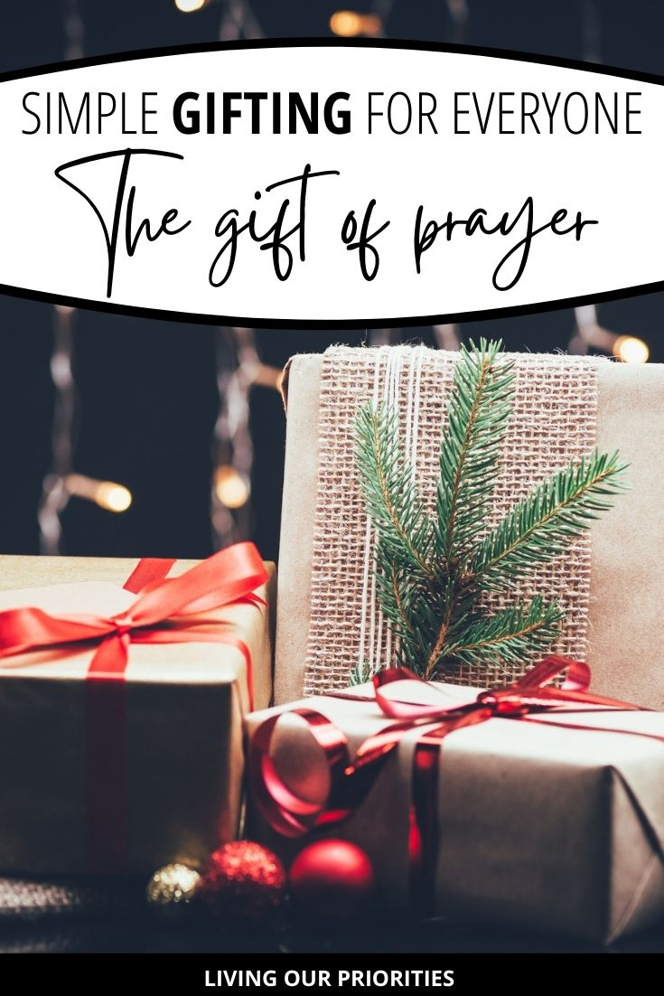 Simple gifting for everyone can be summed up in one word...prayer. #gifting #livingourpriorities