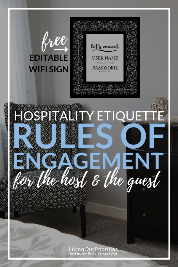Do you practice hospitality etiquette? Whether you're the host or the guest, learn the rules of engagement! FREE Editable WiFi Sign! #hospitality #hospitalityetiquette #hospitalitytips #christian #ideas #guestroom #freeprintable #wifieditablesign #livingourpriorities