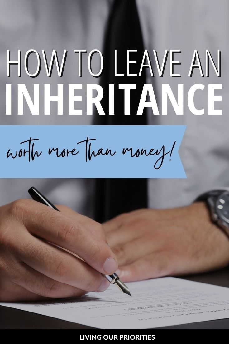 God cares more about how we provide for our family than the provision itself. Learn how to leave an inheritance worth more than money.