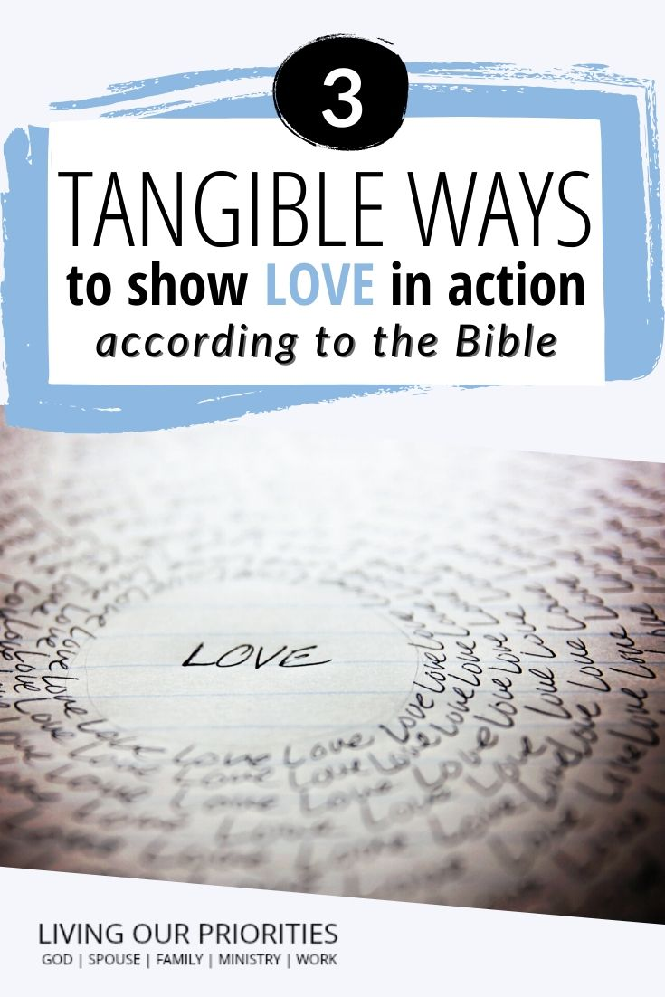 God's love is backed by action. Learn 3 tangible ways to show love in action based on the Bible.