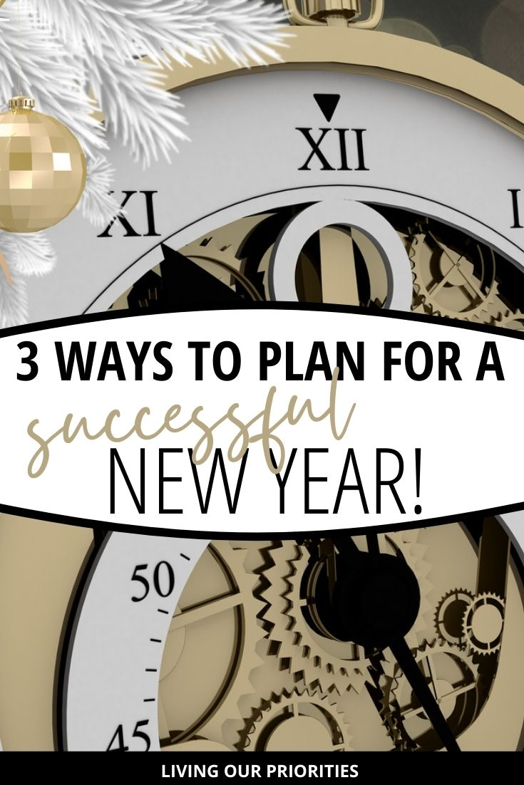 A successful New Year doesn't just happen. You have to prepare for it and in today's post we share three ways you can prepare. #successfulnewyear #newyeartips #goalssetting #prepare #newyear #livingourpriorities