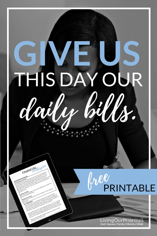 Give us this day our daily bills. This became our prayer when our finances were turned upside down. #bills #financialtips #tithing #stewardship #finances #christianfinances #billpayment #livingourpriorities