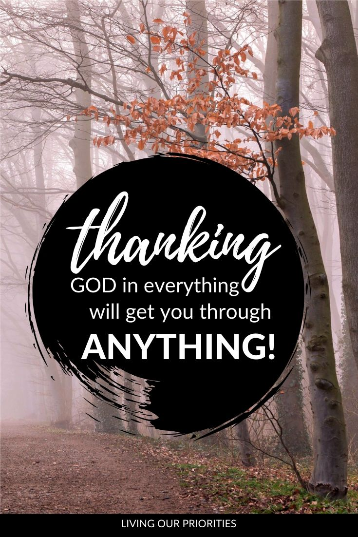 Thanking God is easy to do when things are going well in our life. But what about when we're faced with trials and tribulations? #thanksgiving #thankinggod #praise #livingourpriorities