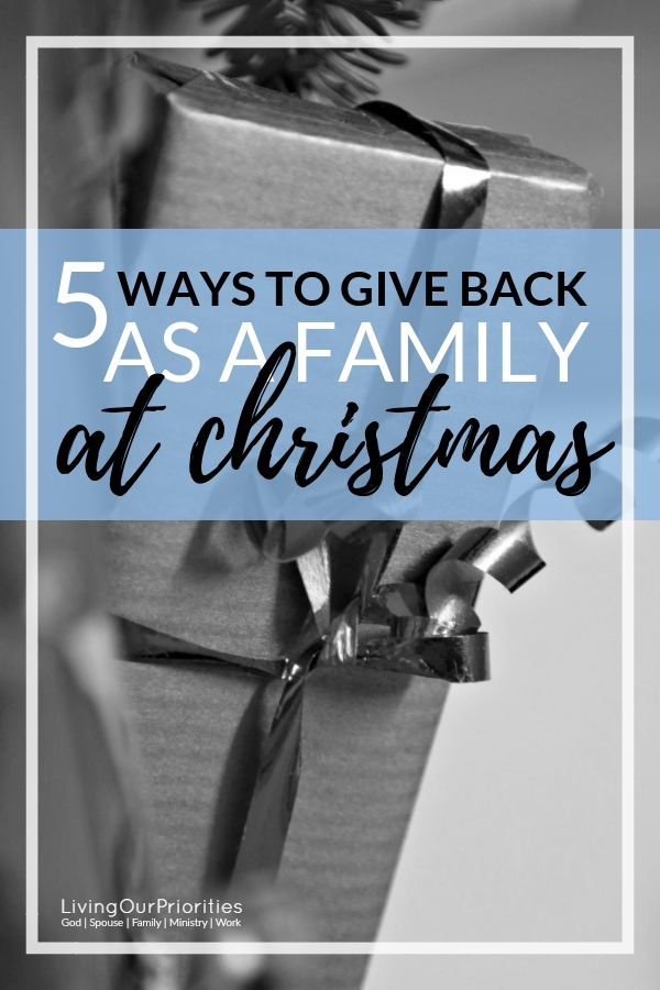 Tis the season to be jolly, merry and down-right busy! But you can turn that around by bringing the family together to find ways to give back Christmas. Here are 5 ways to give as a family. #waystogiveback #christmas #waystogive #family #gifts #giftideas #livingourpriorities