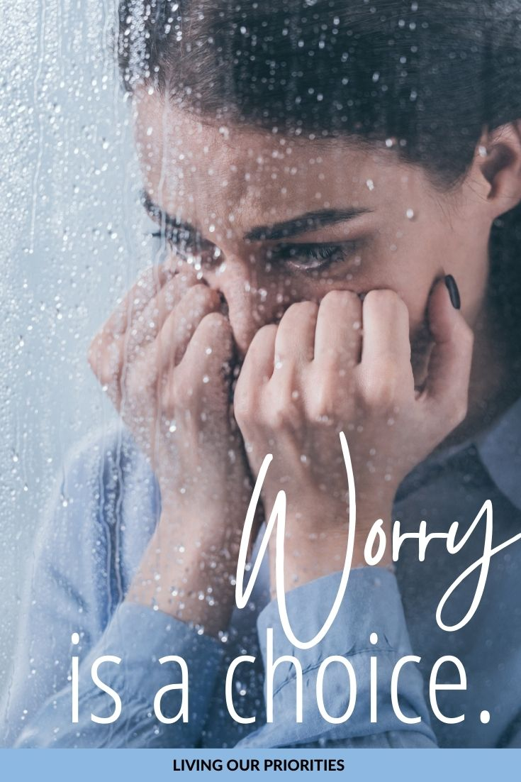 Can you imagine life without worry? If you're a worry wart that may be difficult, but the truth is worry is a choice.